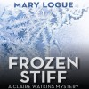 Frozen Stiff: A Claire Watkins Mystery, Book 8 - Mary Logue, Joyce Bean, Audible Studios
