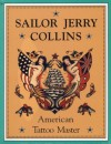 Sailor Jerry Collins: American Tattoo Master - Jerry Collins, Donald Edward Hardy