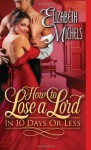 By Elizabeth Michels How to Lose a Lord in 10 Days or Less (Tricks of the Ton) - Elizabeth Michels