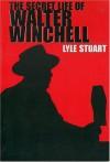 The Secret Life Walter Winchell - Lyle Stuart