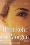 Heimkehr am Morgen (German Edition) - Alexis Harrington, Christa Prummer-Lehmair