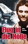 Flug In Die Hölle: Mit Dokumentarischen Fotos (Heyne Bücher) - Hans Bertram