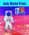 Andy Warhol Prints: A Catalogue Raisonne: 1962-1987 - Andy Warhol, Jorg Schellmann