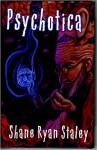 Psychotica - Shane Ryan Staley