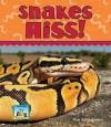 Snakes Hiss! - Pam Scheunemann