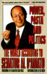 Power, Pasta, and Politics: The World According to Senator Al D'Amato - Alfonse D'Amato