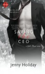 Saving the CEO (49th Floor Novel) by Jenny Holiday (2014-10-20) - Jenny Holiday
