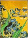 The Age of Van Gogh: Dutch Painting, 1880-1895 - Richard Bionda, Carel Blotkamp, Rieta Bergsma, Enno Endt, Sanne van Smoorenburg, Martin Cleaver, Jane Hedley-Prole, Mary Maclure, Andrew McCormick