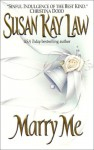 Marry Me - Susan Kay Law