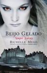 Beijo Gelado (Academia de Vampiros, #2) - Richelle Mead