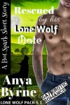 Rescued by His Lone Wolf Mate - Anya Byrne