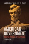 American Government: Enduring Principles, Critical Choices - Marc Landy, Sidney M. Milkis