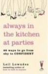 Always In The Kitchen At Parties - Leil Lowndes