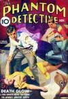 The Phantom Detective - Death-Glow - November, 1938 25/1 - Robert Wallace