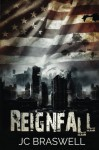 Reignfall - JC Braswell, Ashley Davis, Erin Al-Mehairi