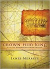 Crown Him King: You Can Empower Kingdom Growth - James Merritt