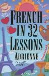 French in 32 Lessons (Gimmick Series) - Adrienne, Claire Adrienne, Claire Bechet