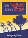 The Wind and the Tree - Kolapo Oyefeso
