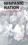 Hispanic Nation: Culture, Politics, and the Constructing of Identity - Geoffrey E. Fox