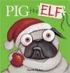 Pig the Elf (Pig the Pug) - Aaron Blabey