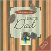 I Love You, Dad [With Music CD] - Elm Hill Books