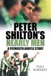 Peter Shilton's Nearly Men: A Plymouth Argyle Story - Paul Roberts