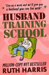 HUSBAND TRAINING SCHOOL - Ruth Harris