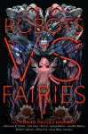 Robots vs. Fairies - Dominik Parisien, Navah Wolfe