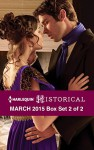 Harlequin Historical March 2015 - Box Set 2 of 2: Morrow Creek RunawayLord Gawain's Forbidden MistressA Debt Paid in Marriage - Lisa Plumley, Carol Townend, Georgie Lee