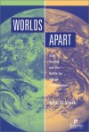 Worlds Apart: Civil Society And The Battle For Ethical Globalization - John D. Clark