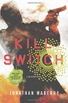 Kill Switch: A Joe Ledger Novel - Jonathan Maberry