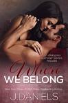 Where We Belong (Alabama Summer Book 4) - J. Daniels, Ellie McLove