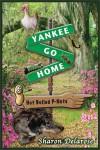 Yankee, Go Home - Sharon Delarose