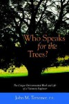 Who Speaks for the Trees? - John M. Tettemer