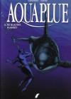 De blauwe planeet (Aquablue, #2) - Thierry Cailleteau, Vatine, Araldi