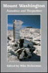 Mount Washington: Narratives and Perspectives - Mike Dickerman