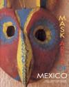 Mask Arts of Mexico - Ruth Lechuga, Chloe Sayer, David Lavender