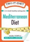 Try-It Diet: Mediterranean Diet: A Two-Week Healthy Eating Plan - Editors Of Adams Media