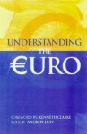 Understanding the Euro - Andrew Duff, Kenneth Clark