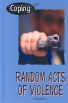 Coping With Random Acts of Violence (Coping) - Rich Mintzer