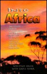 Into Africa: A True Story of God's Faithfulness in a Dry and Needy Land - Winifred Green, Gayle Roper