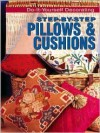 Step-By-Step Pillows & Cushions ((Do-It-Yourself Ser.)) - Hilary More