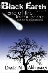 Black Earth: End of the Innocence - David N. Alderman