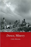 Dance, Misery - Colin Morton
