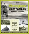 The Oregon Companion: An Historical Gazetteer of the Useful, the Curious, and the Arcane - Richard H. Engeman