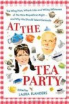 At The Tea Party: The Wing Nuts, Whack Jobs And Whitey Whiteness Of The New Republican Right...And Why We Should Take It Seriously - Laura Flanders
