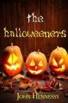 The Halloweeners (Volume 1) - John Hennessy