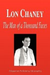 Lon Chaney - The Man of a Thousand Faces (Biography) - Biographiq