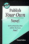 Publish Your Own Novel - Connie Shelton, Lee Ellison