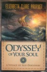 Odyssey of Your Soul: A Voyage of Self-Discovery - Elizabeth Clare Prophet